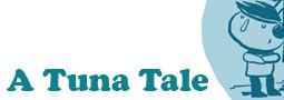 A Tuna Tale- A Short Story